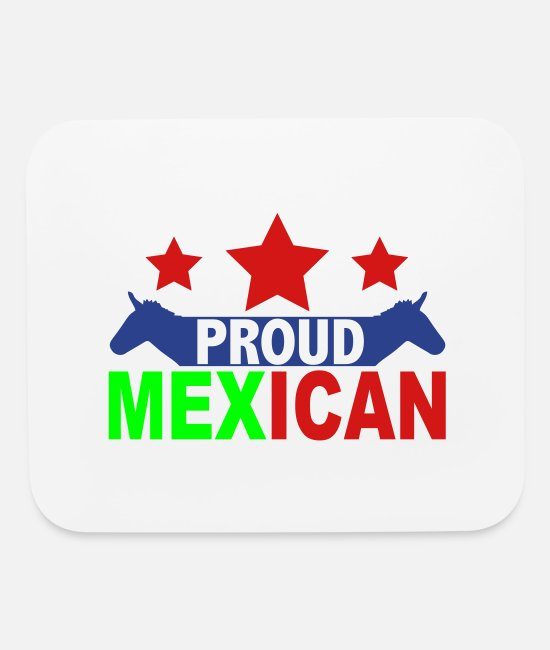 Presidential Election Mouse Pads - PROUD MEXICAN - Mouse Pad white