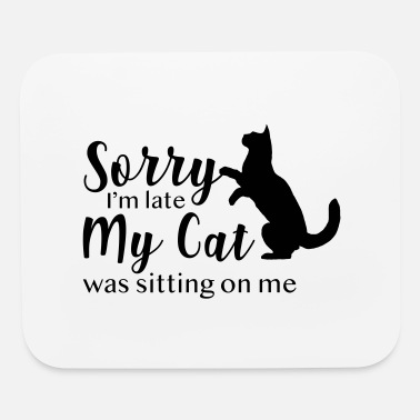 sorry im late - Mouse Pad