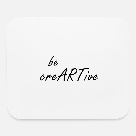 Black And White Mouse Pads - Be Creative Quote - Mouse Pad white