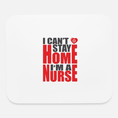 I Cant Stay I CANT STAY HOME - Mouse Pad
