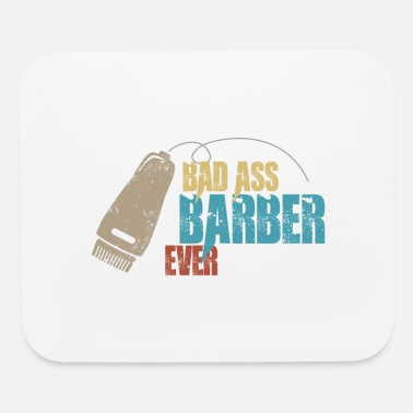 Baddest Bad ass Barber Ever - Mouse Pad
