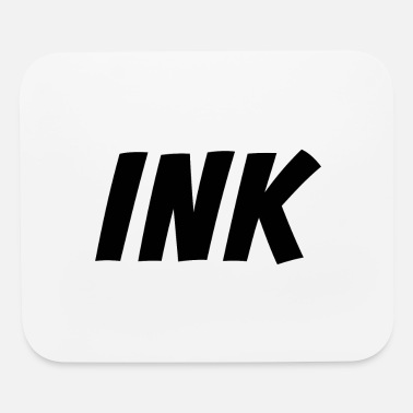 Ink Ink - Addicted to Ink - Inked Tattoo Artist - blac - Mouse Pad