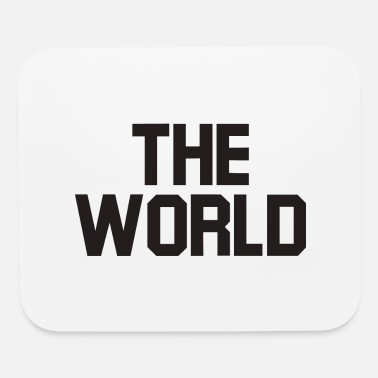 World The world - Mouse Pad