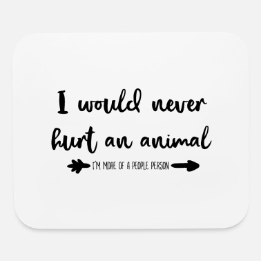 Animal Rights Activists would never hurt an animal, Animal rights activist - Mouse Pad