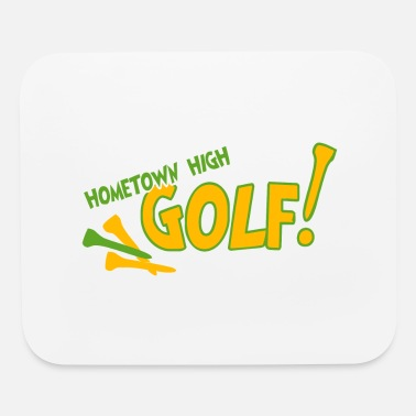 Hometown Hometown High Golf - Mouse Pad