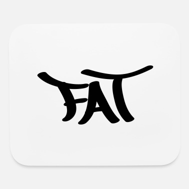 Fat fat - Mouse Pad