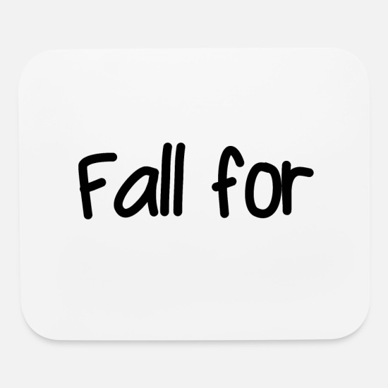 Fall Mouse Pads - Fall for - Mouse Pad white