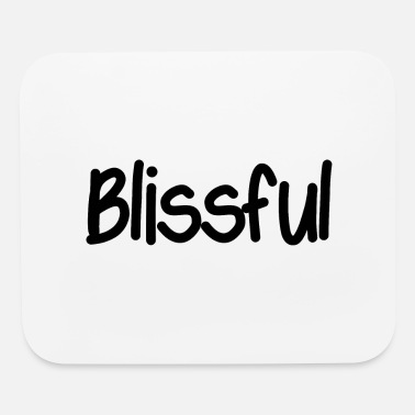Bliss Blissful - Mouse Pad
