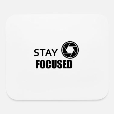 Lens Stay Focused - Mouse Pad
