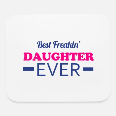 Daughter Daughter - Mouse Pad