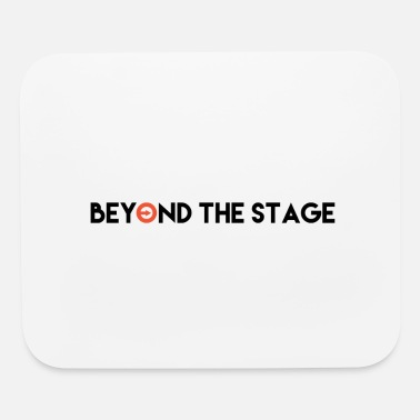 Stage beyond the stage - Mouse Pad