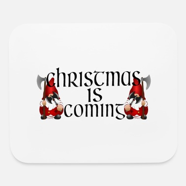 Christmas is coming - Mouse Pad