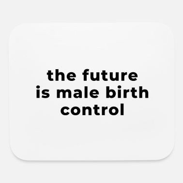 Purchase The Future Is Male Birth Control - Mouse Pad