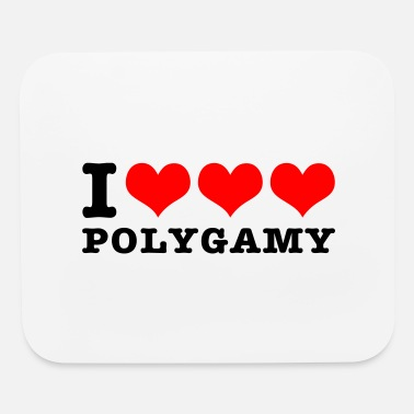 I love polygamy - Mouse Pad