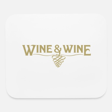 Wine Wine and Wine - Mouse Pad
