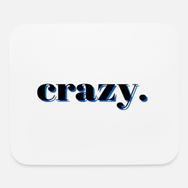 Crazy crazy - Mouse Pad