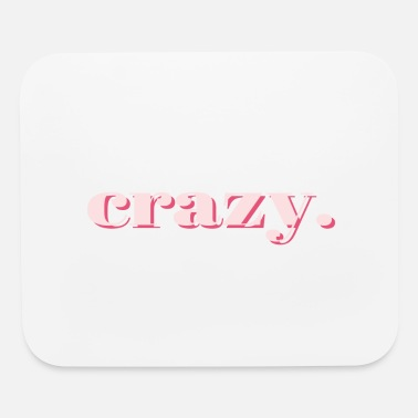 Crazy crazy. - Mouse Pad