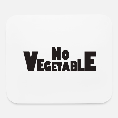 Vegetables No Vegetable - Mouse Pad