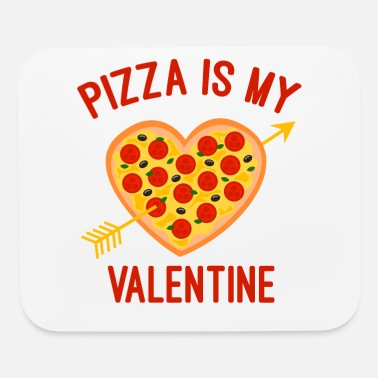 Marry Pizza is my valentine - Mouse Pad