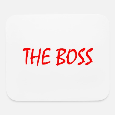 Boss The boss - Mouse Pad