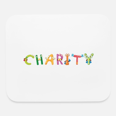 Charity Charity - Mouse Pad