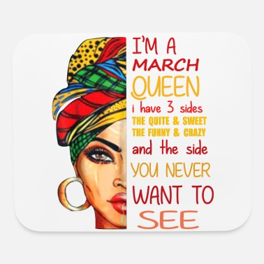 I'm A March Queen - Queen Born in March Birthday - Mouse Pad