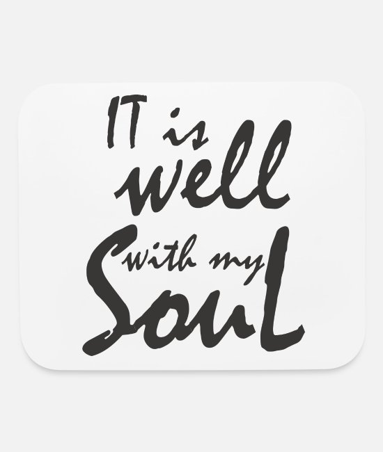 Preacher Mouse Pads - IT IS WELL WIYH MY SOUL - Mouse Pad white
