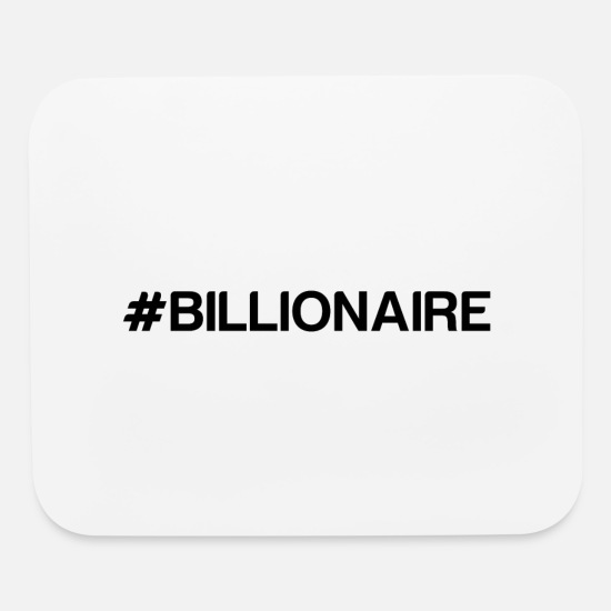 Wealthy Mouse Pads - BILLIONAIRE - Mouse Pad white