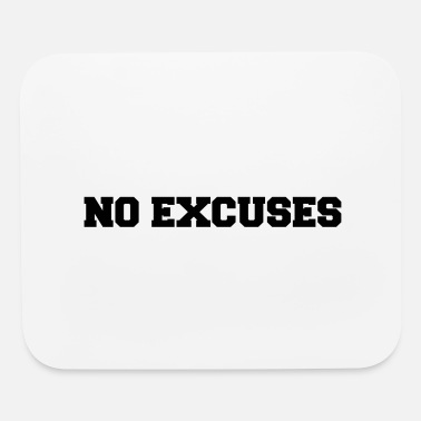 Excuse No excuses - Mouse Pad