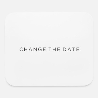 Date Change the date - Mouse Pad