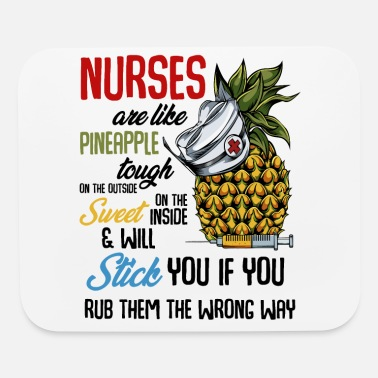 Funny Nurse Nurses Are Like Pineapple | Funny Nursing Quotes - Mouse Pad