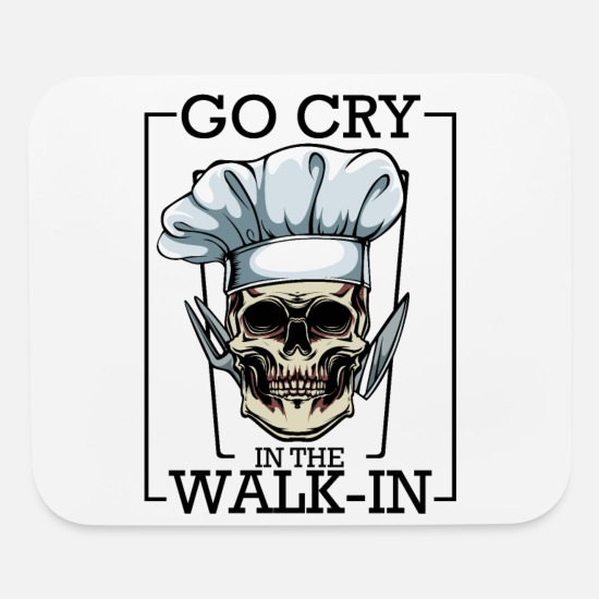 Go Cry In The Walk In Funny Chef Quotes Cool Skull Mouse Pad Horizontal White