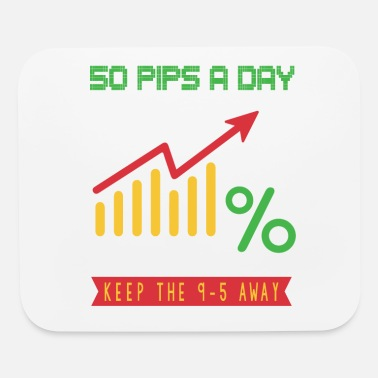 Millionaire 50 pips a day keep 9-5 away trading stock exchange - Mouse Pad