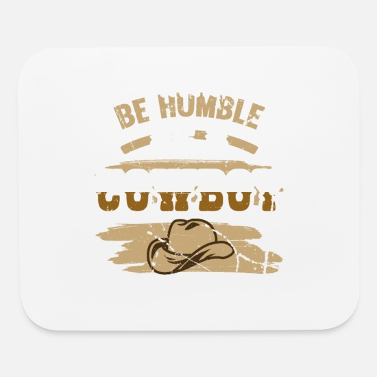 Cowboy Accessories For Men Mouse Pads - Cowboy Life Be a Humble Cowboy - Mouse Pad white