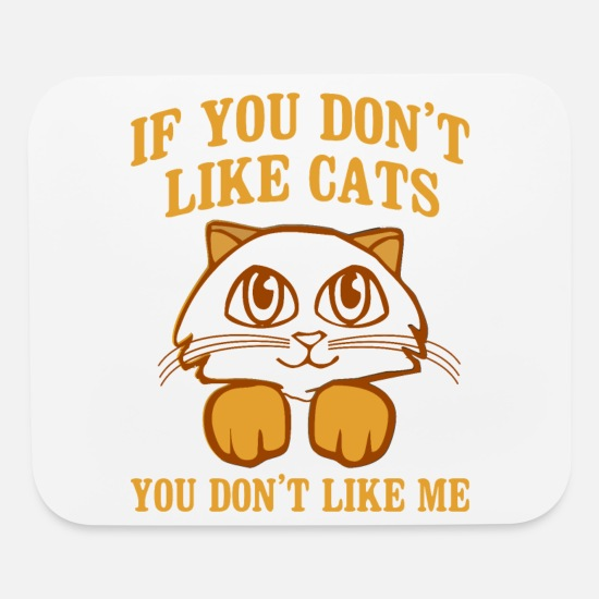 Animal Rescue Mouse Pads - Cat Lover If You Don't Like Cats You Don't Like Me - Mouse Pad white