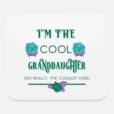 Granddaughter Granddaughter I'm the Cool Granddaughter - Mouse Pad