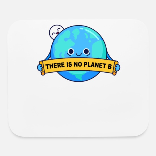 Politics Mouse Pads - There is no planet B - Mouse Pad white