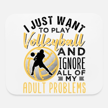 Play I Just Want To Play Volleyball - Mouse Pad