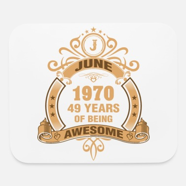 June 1969 June 1970 49 Years of Being Awesome - Mouse Pad
