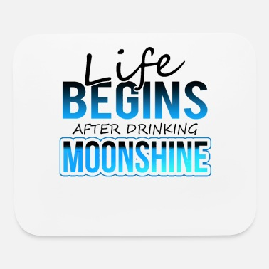 Bartender Moonshiner Gift Life Begins After Moonshine - Mouse Pad