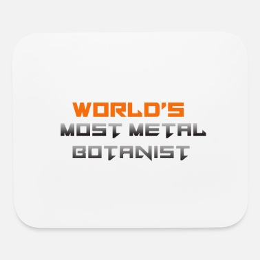 Phytology World's Most Metal Botanist - Botany Gift - Mouse Pad