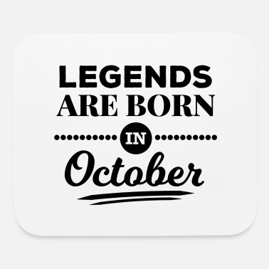 Legends Are Born In October legends are born in october birthday October - Mouse Pad