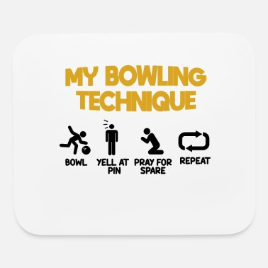 My funny bowling technique bowl yell and pray - Mouse Pad