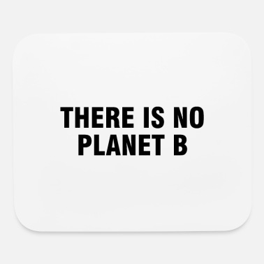 Change There is no planet B - Mouse Pad