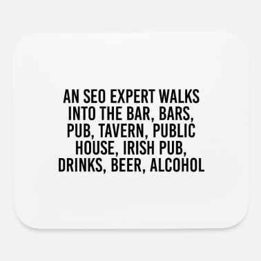 Bar Pub An SEO expert walks into the bar, bars, pub, taver - Mouse Pad