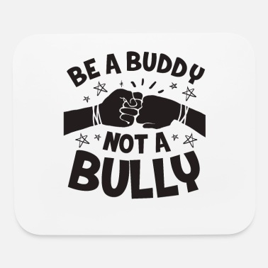 Anti Bullying Anti-bullying anti-bullying bullying school gift - Mouse Pad