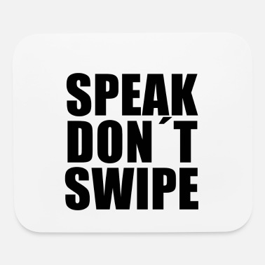 Woman Love SPEAK DONT SWIPE (17 COLORS) - Mouse Pad