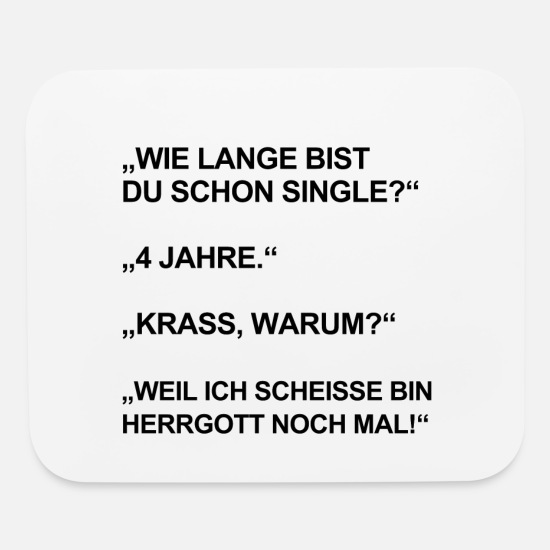 Birthday Mouse Pads - SINGLE BEZIEHUNG MÄNNER SPRÜCHE LUSTIG WITZIG - Mouse Pad white