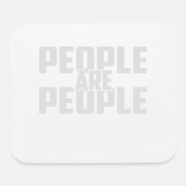 People People Are People - Mouse Pad