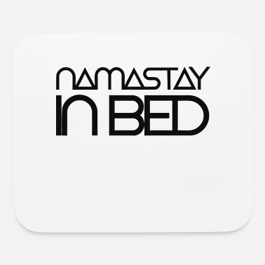 Bed namastay in bed - Mouse Pad